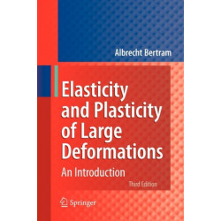 Elasticity and Plasticity of Large Deformations: An Introduction