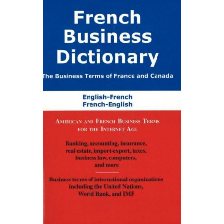 French Business Dictionary: American & French Business Terms for the Internet Age