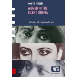 Women in the Silent Cinema: Histories of Fame and Fate
