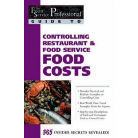 Food Service Professionals Guide to Controlling Restaurant & Food Service Food Costs