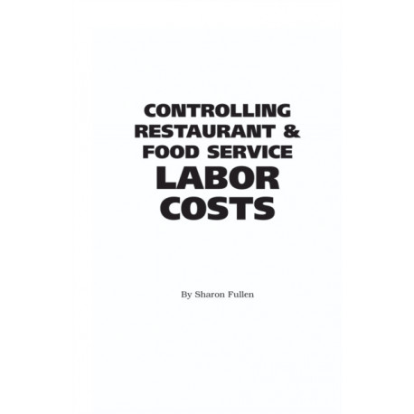 Food Service Professionals Guide to Controlling Restaurant & Food Service Labor Costs