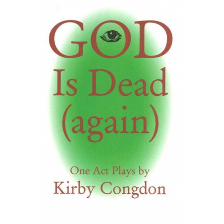 God is Dead (Again): One Act Plays