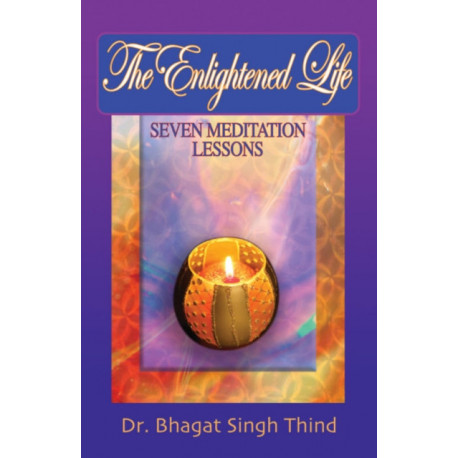 Enlightened Life: Seven Meditation Lessons