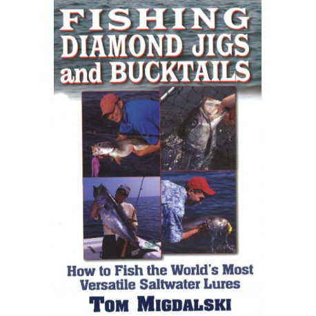 Fishing Diamond Jigs & Bucktails: How to Fish the World's Most Versatile Saltwater Lures