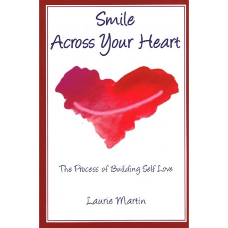 Smile Across Your Heart: The Process of Building Self-Love