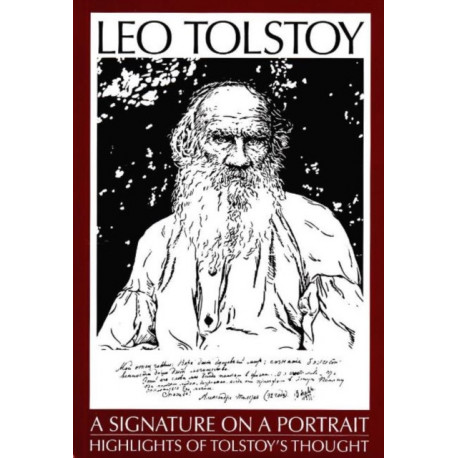 Leo Tolstoy: A Signature on a Portrait -- Highlights of Tolstoy's Thought: 3rd Edition