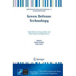 Green Defense Technology: Triple Net Zero Energy, Water and Waste Models and Applications