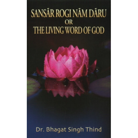 Sansar Rogi Nam Daru or The Living Word of God