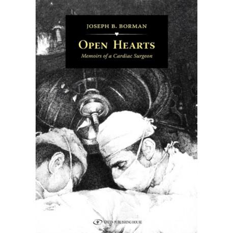Open Hearts: Memoirs of a Cardiac Surgeon
