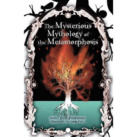 Mysterious Mythology of the Metamorphosis