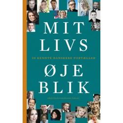 Mit livs øjeblik: 50 kendte danskere fortæller