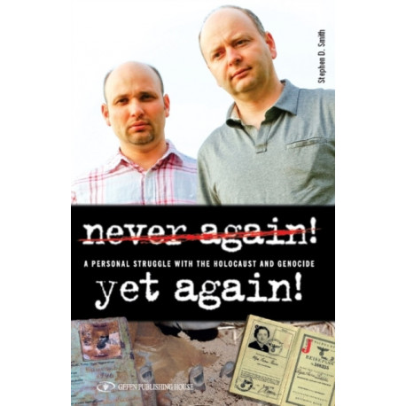 Never Again! Yet Again!: A Personal Struggle with the Holocaust & Genocide