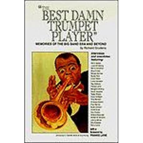 Best Damn Trumpet Player: Memories of the Big Band Era & Beyond