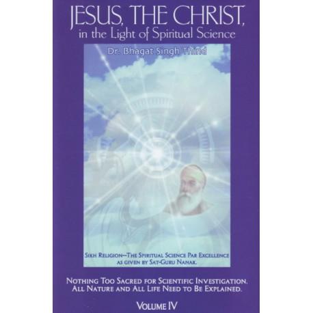Jesus, the Christ in the Light of Spiritual Science: Volume 4