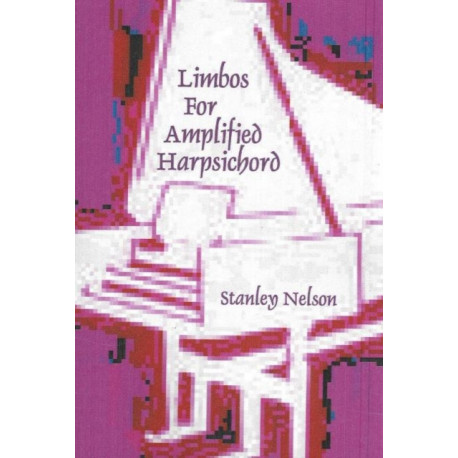 Limbos for Amplified Harpsichord