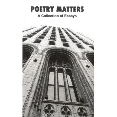 Poetry Matters: A Collection of Essays