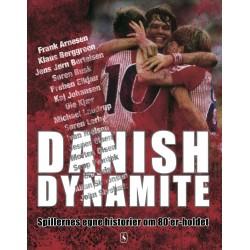 Danish Dynamite: Spillernes egne historier om 80'er-holdet