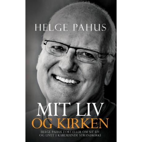 Mit Liv og Kirken: Helge Pahus fortæller om sit liv og livet i Karlslunde Strandkirke