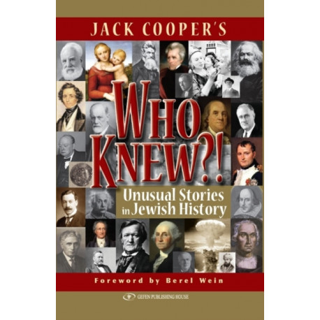 Who Knew?!: Unusual Stories in Jewish History