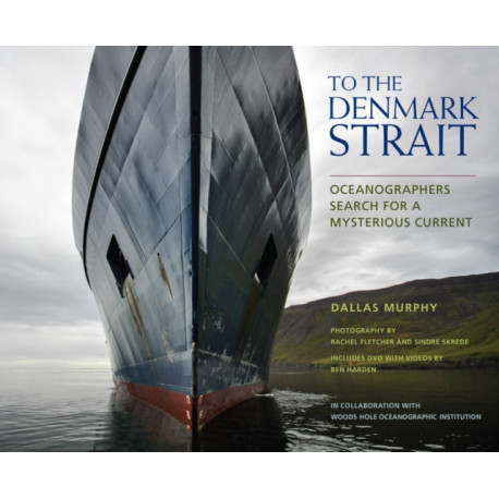 To the Denmark Strait: Oceanographers Search for a Mysterious Current