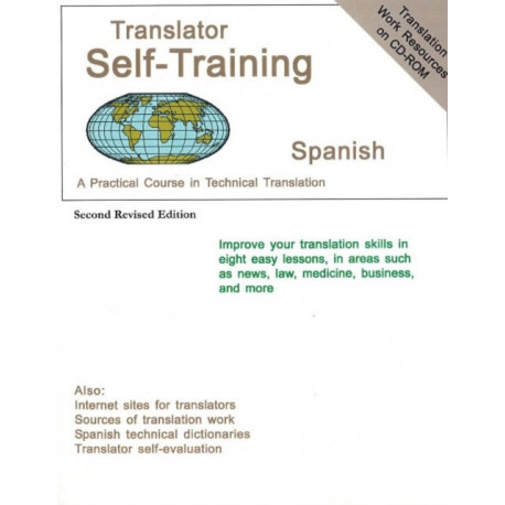 Translator Self-Training Program, Spanish: A Practical Course in Technical Translation: 2nd Edition