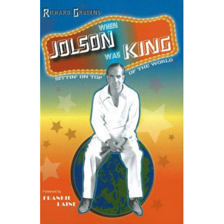 When Jolson Was King: Sittin' On Top of the World