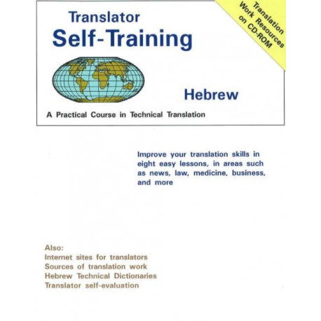 Translator Self-Training -- Hebrew: A Practical Course in Technical Translation