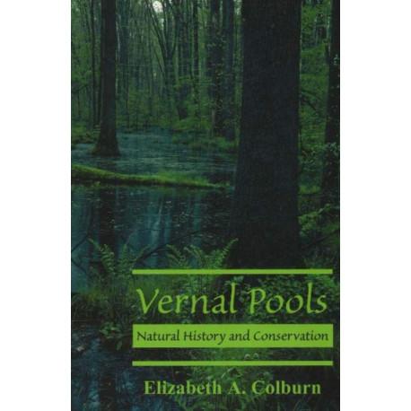 Vernal Pools: Natural History & Conservation