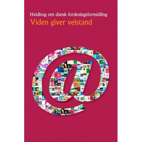 Viden giver velstand: Hvidbog om dansk forskningsformidling