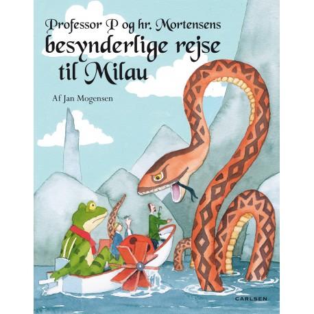 Professor P og Mortensens besynderlige rejse til Milau