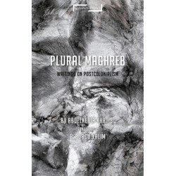 Plural Maghreb: Writings on Postcolonialism