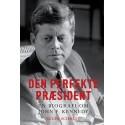 Den perfekte præsident: En biografi om John F. Kennedy