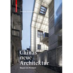Chinas neue Architektur: Bauen im Kontext