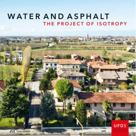 Water and Asphalt - The Project of Isotrophy in the Metropolitan Area of Venice