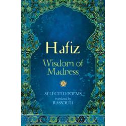 Hafiz: Wisdom of Madness: Selected Poems