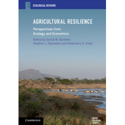Agricultural Resilience: Perspectives from Ecology and Economics