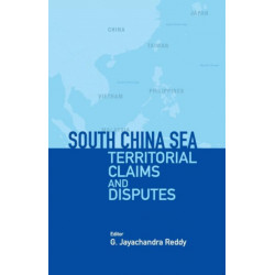 South China Sea: Territorial Claims and Disputes