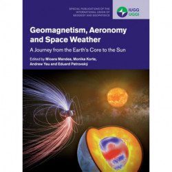 Geomagnetism, Aeronomy and Space Weather: A Journey from the Earth's Core to the Sun