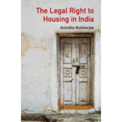 The Legal Right to Housing in India