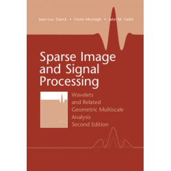 Sparse Image and Signal Processing: Wavelets and Related Geometric Multiscale Analysis, Second Edition