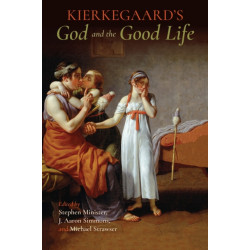 Kierkegaard's God and the Good Life