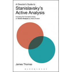 A Director's Guide to Stanislavsky's Active Analysis: Including the Formative Essay on Active Analysis by Maria Knebel