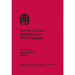 The Physics and Applications of PET/CT Imaging