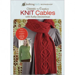 Classic to Creative Knit Cables with Kathy Zimmerman