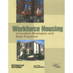 Workforce Housing: Innovative Strategies and Best Practices