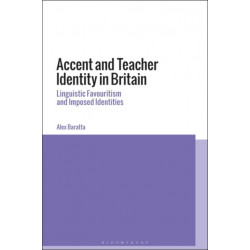 Accent and Teacher Identity in Britain: Linguistic Favouritism and Imposed Identities