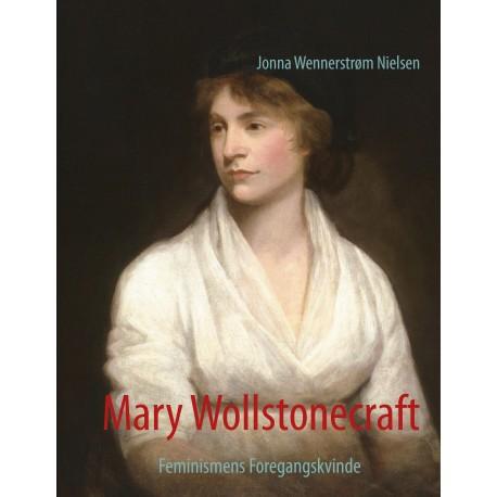 Mary Wollstonecraft: Feminismens Foregangskvinde