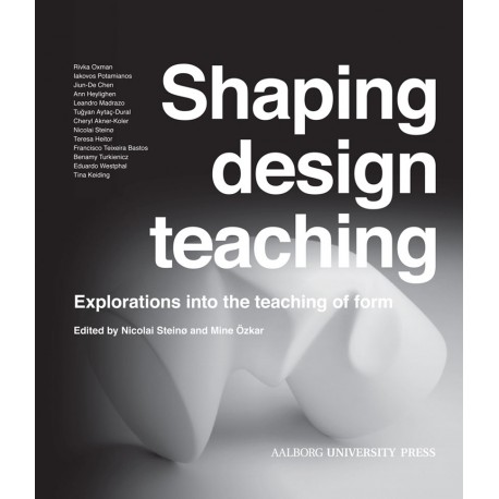 Shaping design teaching: Explorations into the teaching of form