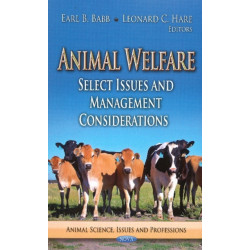 Animal Welfare: Select Issues & Management Considerations