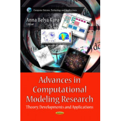 Advances in Computational Modeling Research: Theory, Developments & Applications
